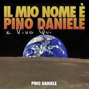 2007 | IL MIO NOME E' PINO DANIELE E VIVO QUI